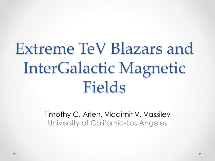 extreme tev blazars and intergalactic magnetic fields n.