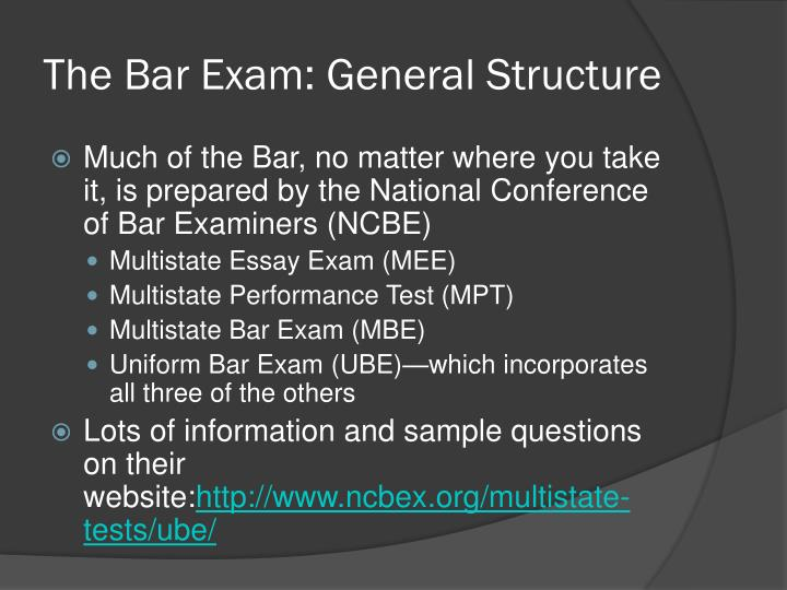 The Bar Exam: General Structure