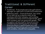 traditional different career