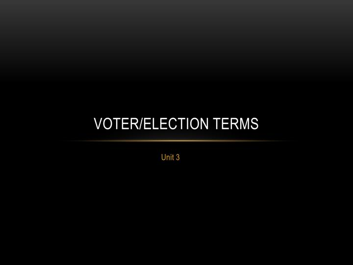 Voter election terms