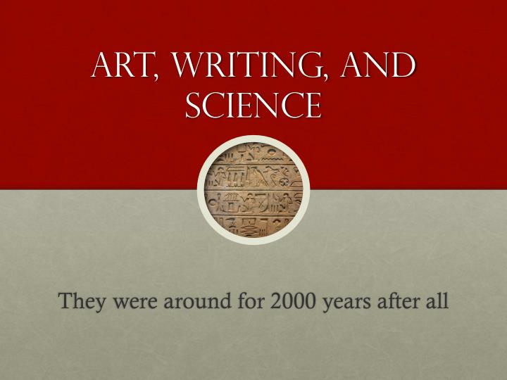Art, Writing, and Science