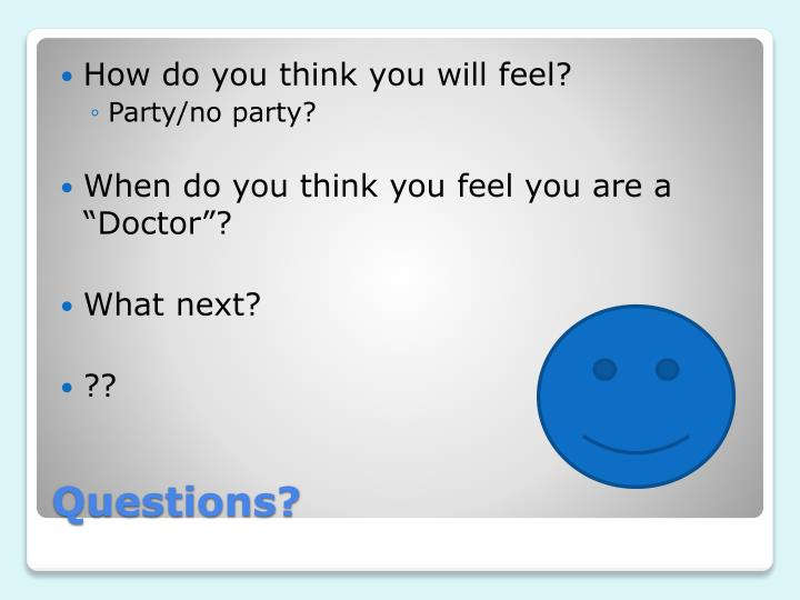How do you think you will feel?