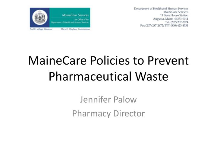 Mainecare policies to prevent pharmaceutical waste