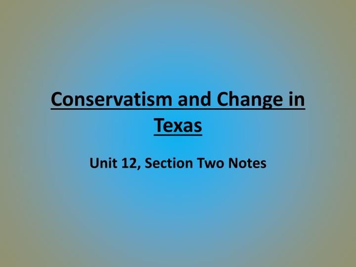 conservatism and change in texas n.
