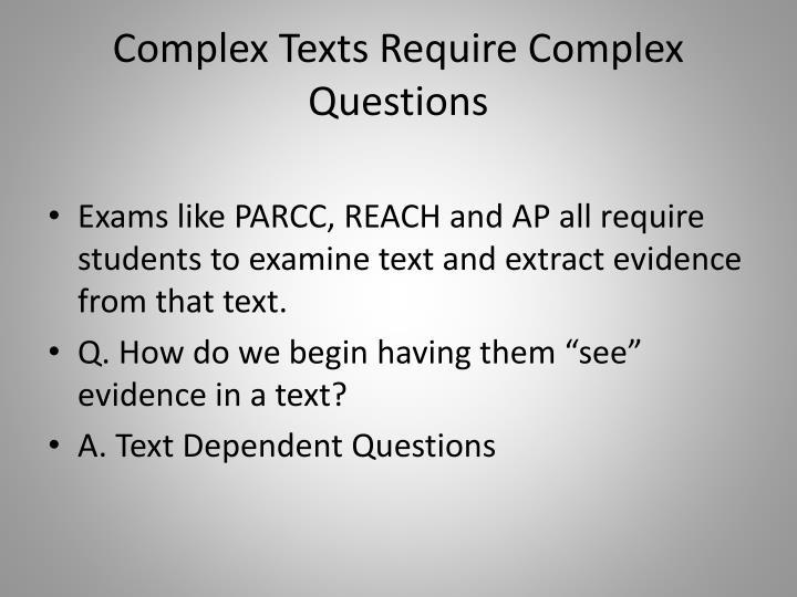 Complex Texts Require Complex Questions