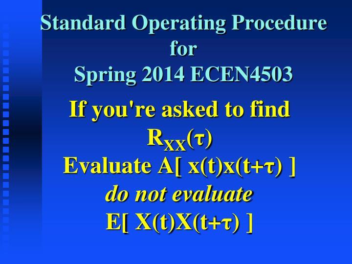 Standard operating procedure for spring 2014 ecen4503