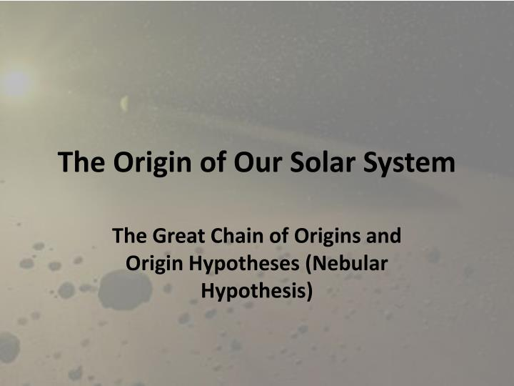 the origin of our solar system n.