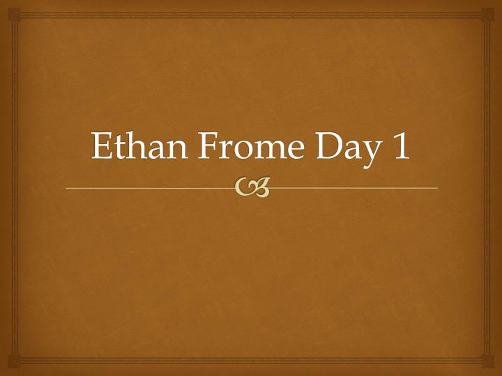 ethan frome day 1 n.