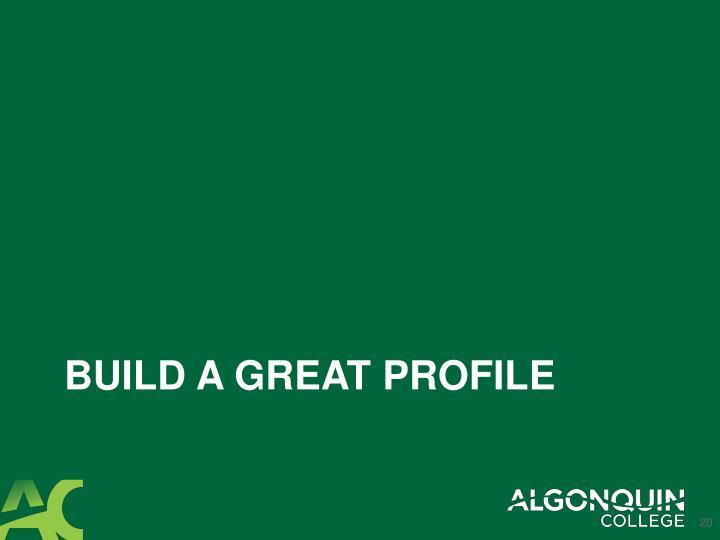 Build a great profile