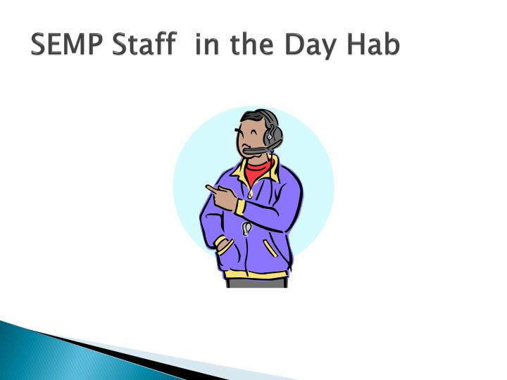 SEMP Staff  in the Day