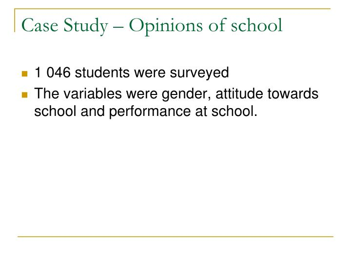 Case Study – Opinions of school
