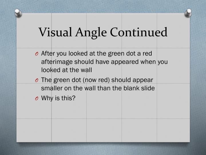 Visual Angle Continued