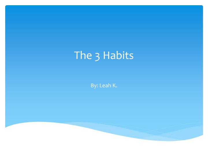 the 3 habits n.
