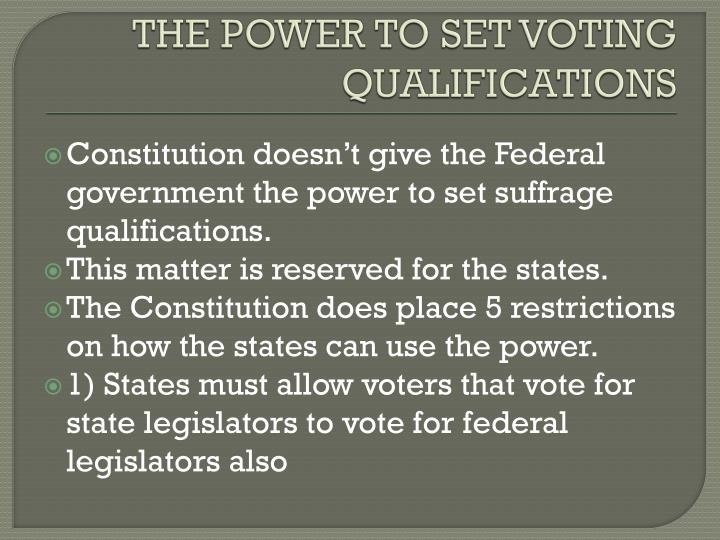 THE POWER TO SET VOTING QUALIFICATIONS
