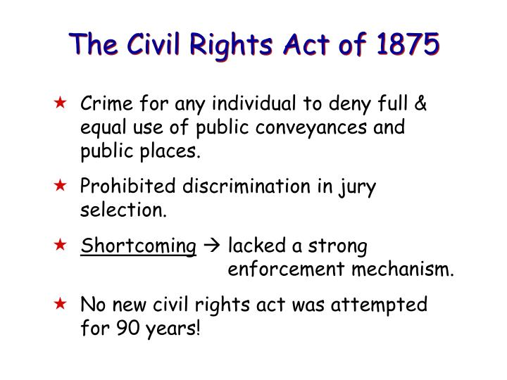 The Civil Rights Act of 1875