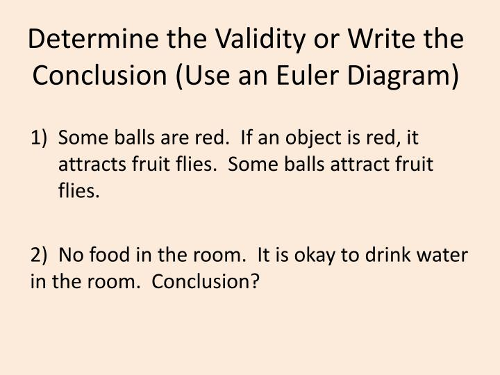 Determine the Validity or Write the Conclusion (Use an Euler Diagram)