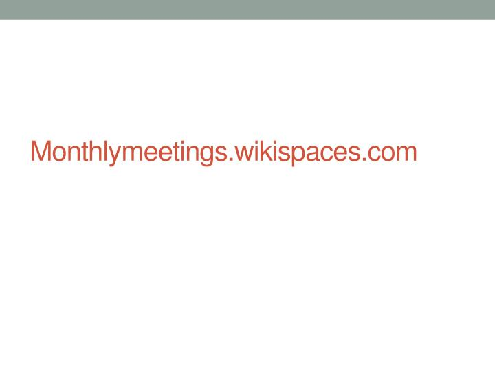 Monthlymeetings wikispaces com