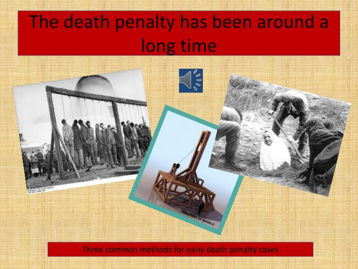 The death penalty has been around a long time