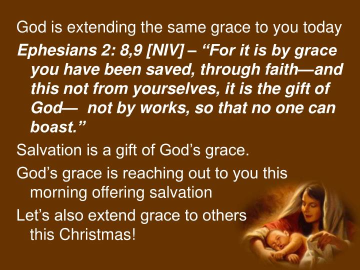 God is extending the same grace to you today