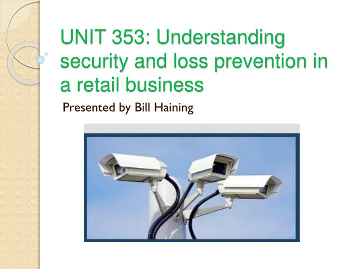 unit 353 understanding security and loss prevention in a retail business n.