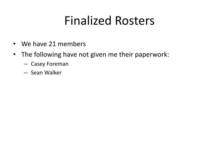 Finalized rosters