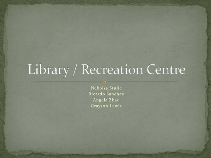 library recreation centre n.