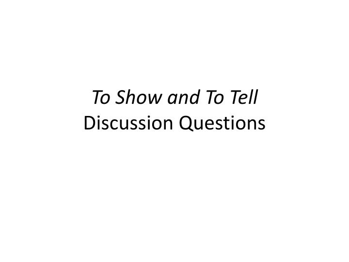 to show and to tell discussion questions n.