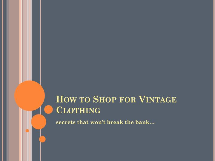 how to shop for vintage clothing n.