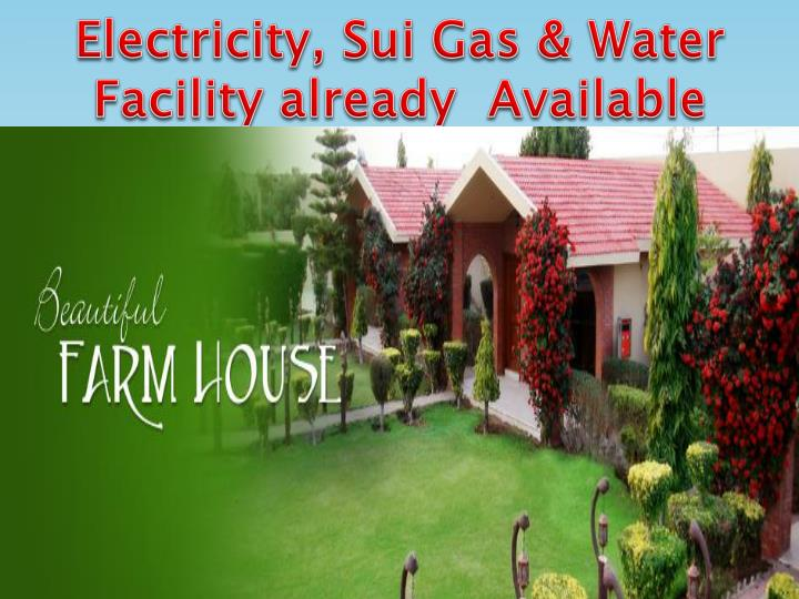Electricity, Sui Gas & Water Facility already  Available