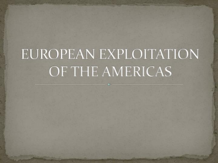european exploitation of the americas n.