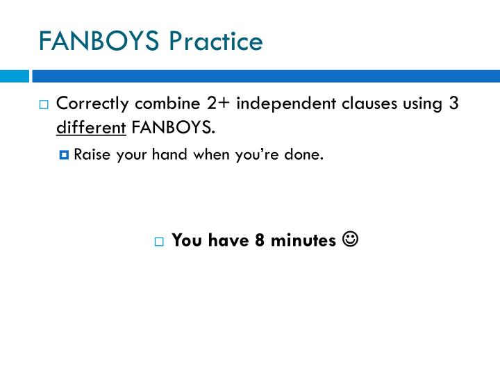 FANBOYS Practice