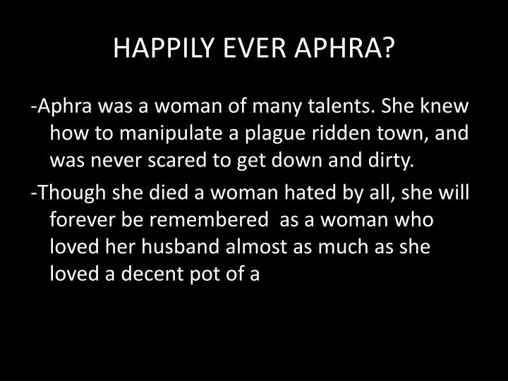 HAPPILY EVER APHRA?