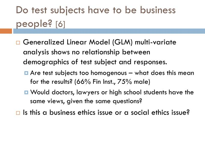 Do test subjects have to be business people?