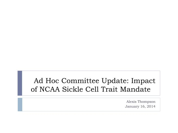 ad hoc committee update i mpact of ncaa sickle cell trait mandate n.