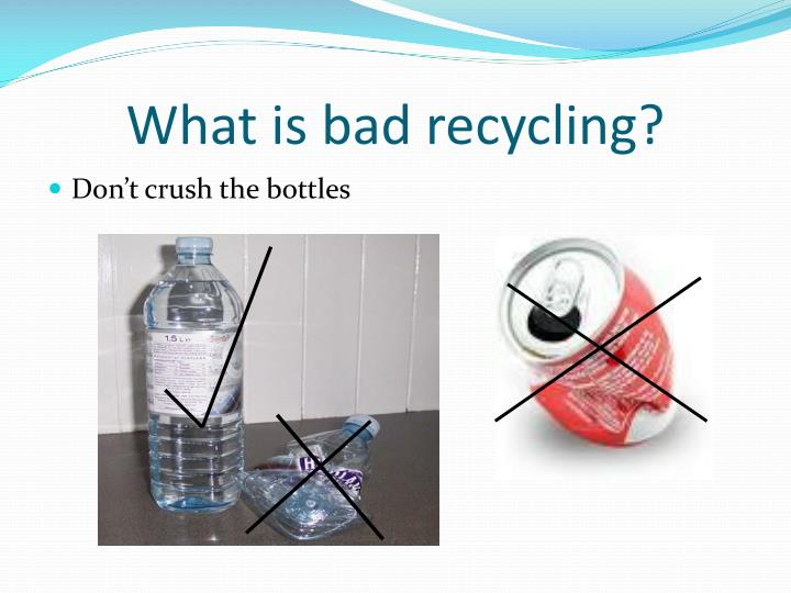 What is bad recycling?