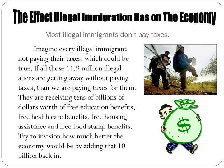 illegal immigrants do not harm americas economy Illegal immigrants harm america's economy and workers illegal immigrants do not harm america's economy or workers illegal immigration harms border communities.