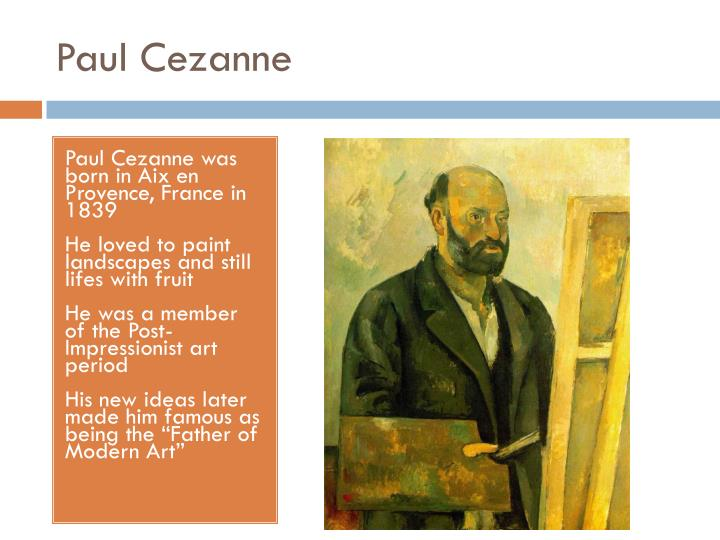 a biography of the life and times of paul cezanne Fun online educational games and worksheets are provided free for each biography  he painted mont sainte-victoire many times in the  paul cezanne was really.