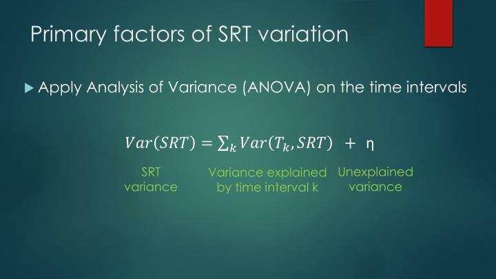 Primary factors of SRT variation