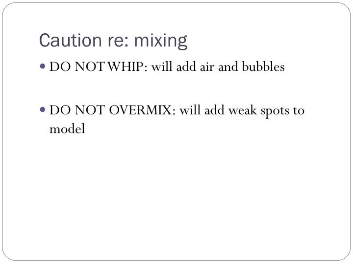 Caution re: mixing