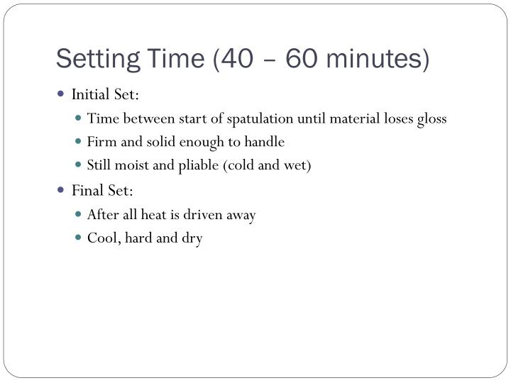 Setting Time (40 – 60 minutes)