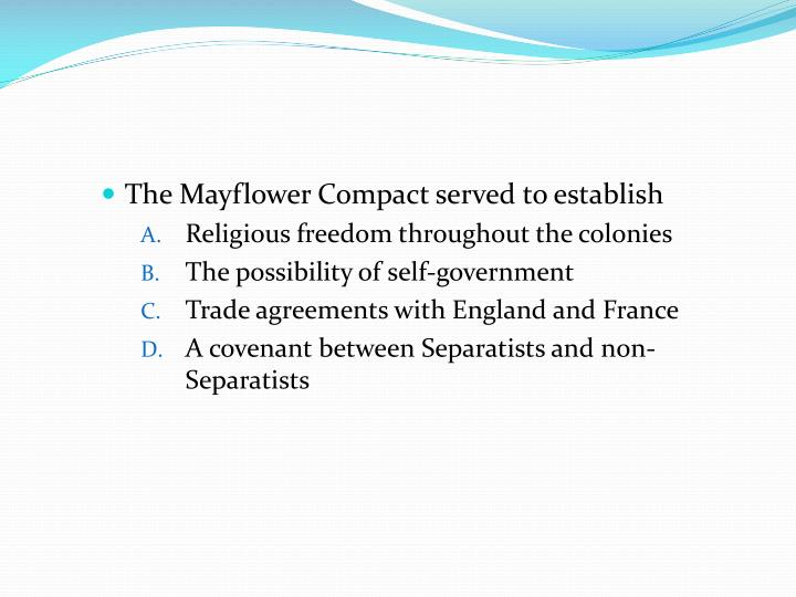 The Mayflower Compact served to establish