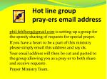 hot line group pray ers email address