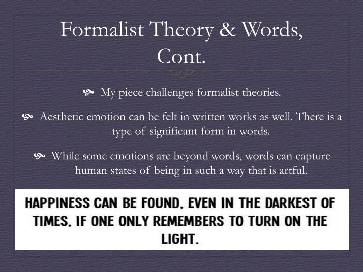 Formalist Theory & Words, Cont.