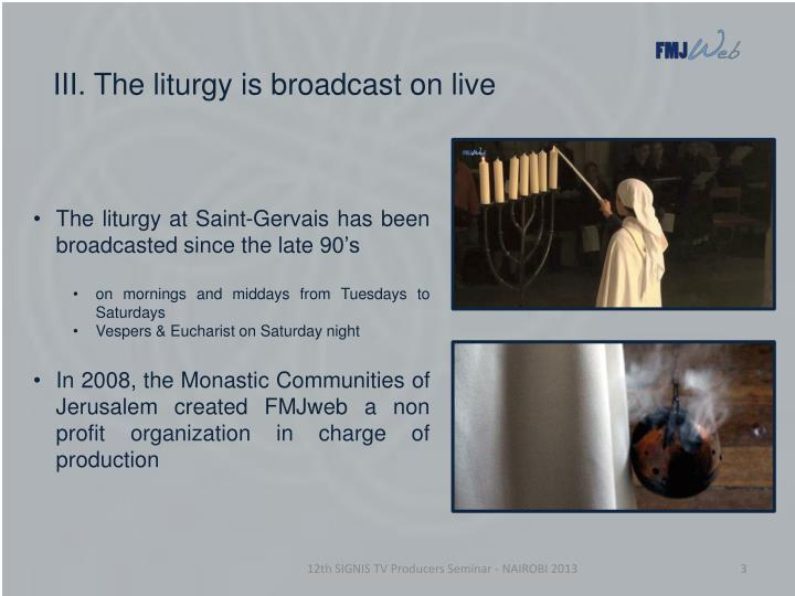 The liturgy at Saint-Gervais has been broadcasted since the late 90's