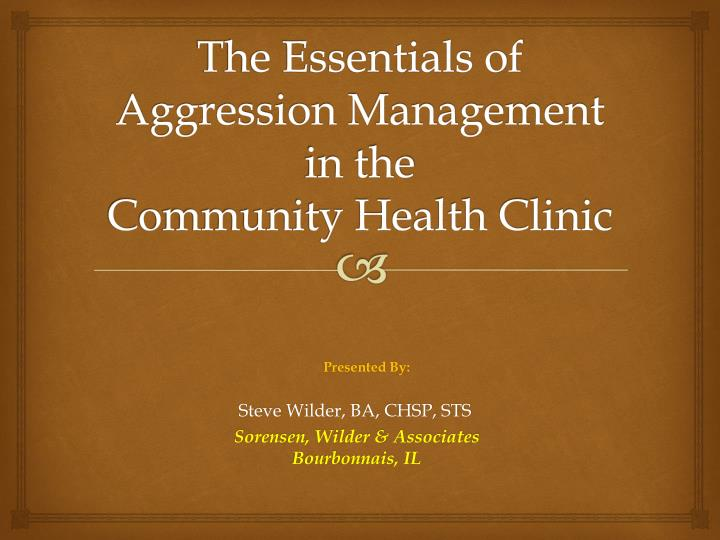 the essentials of aggression management in the community health clinic n.