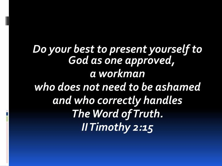 Do your best to present yourself to God as one approved,
