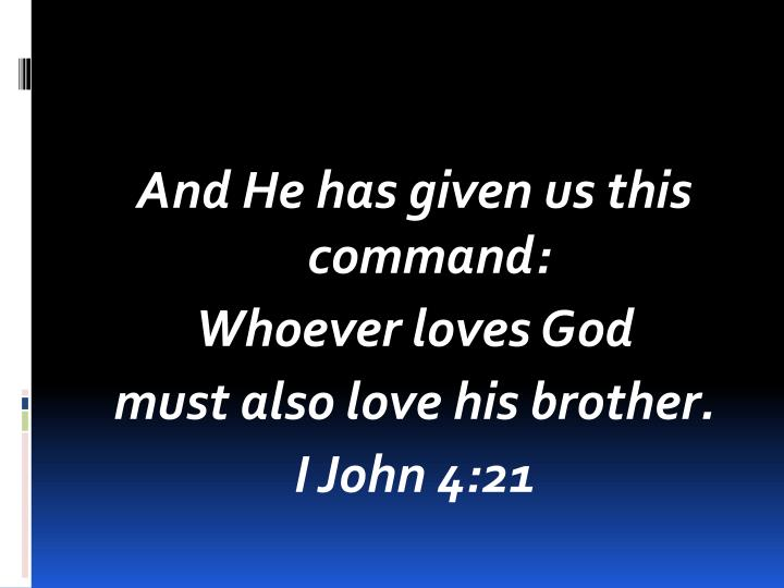 And He has given us this command: