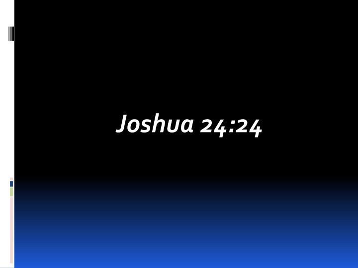 Joshua 24:24