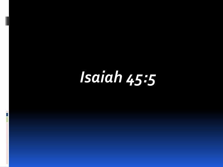 Isaiah 45:5