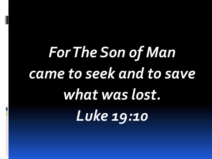 For The Son of Man